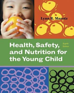 Bog, paperback Health, Safety, and Nutrition for the Young Child af Lynn R Marotz