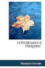 La Renaissance a Montpellier af Alexandre Germain
