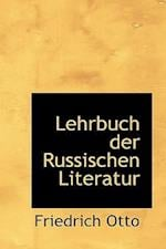 Lehrbuch Der Russischen Literatur af Friedrich Otto