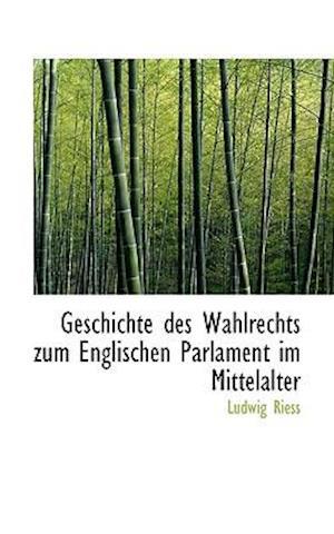 Geschichte des Wahlrechts zum Englischen Parlament im Mittelalter