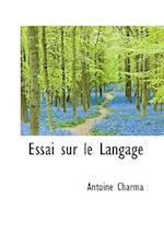 Essai Sur Le Langage af Antoine Charma