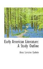 Early American Literature af Anna Lorraine Guthrie