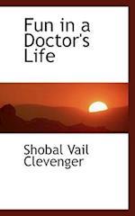 Fun in a Doctor's Life af Shobal Vail Clevenger