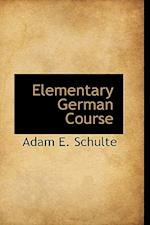 Elementary German Course af Adam E. Schulte