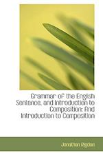 Grammar of the English Sentence, and Introduction to Composition af Jonathan Rigdon