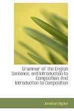 Grammar of the English Sentence, and Introduction to Composition: And Introduction to Composition