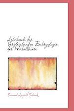 Lehrbuch der Vergleichenden Embryologie der Wirbelthiere