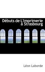D Buts de L'Imprimerie Strasbourg af Lon Laborde, Leon De Laborde