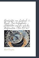 Geschichte Von Livland af Ernst Seraphim