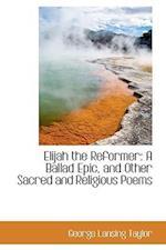 Elijah the Reformer af George Lansing Taylor