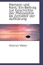 Hamann Und Kant af Heinrich Weber