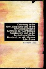 Einleitung in Die Krystallographie Und in Die Krystallographische Kenntniss Der Wichtigeren Substanz af Hermann Kopp