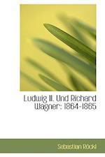 Ludwig II. Und Richard Wagner af Sebastian Rockl, Sebastian Rckl