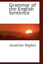 Grammar of the English Sentence af Jonathan Rigdon