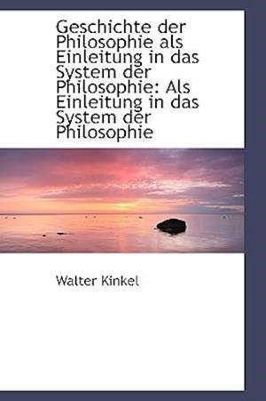 Geschichte der Philosophie als Einleitung in das System der Philosophie: Als Einleitung in das Syste
