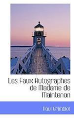 Les Faux Autographes de Madame de Maintenon af Paul Grimblot