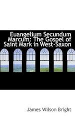 Euangelium Secundum Marcum af James Wilson Bright