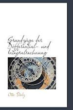 Grundz GE Der Differential- Und Integralrechnung af Otto Stolz