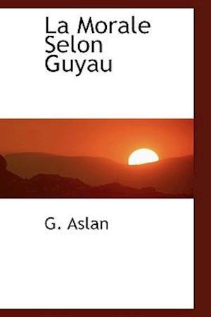 La Morale Selon Guyau