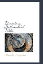Elementary Mathematical Tables af Alexander Macfarlane