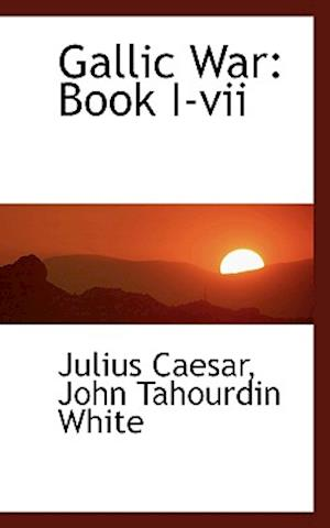 Gallic War: Book I-vii