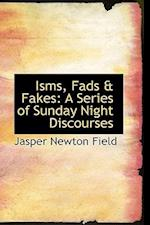 Isms, Fads & Fakes: A Series of Sunday Night Discourses af Jasper Newton Field