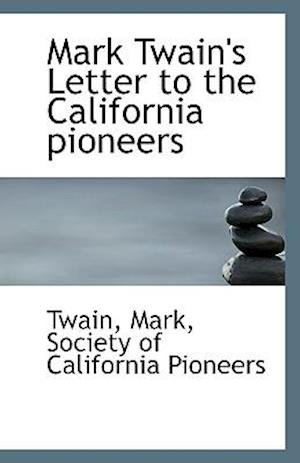 Mark Twain's Letter to the California pioneers