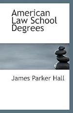 American Law School Degrees af James Parker Hall