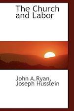 The Church and Labor af John A. Ryan