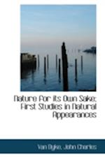 Nature for its Own Sake; First Studies in Natural Appearances