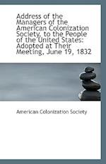 Address of the Managers of the American Colonization Society, to the People of the United States