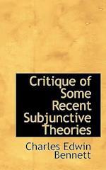 Critique of Some Recent Subjunctive Theories