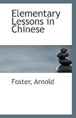 Elementary Lessons in Chinese af Foster Arnold