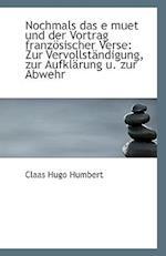 Nochmals Das E Muet Und Der Vortrag Franzosischer Verse af Claas Hugo Humbert