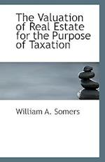 The Valuation of Real Estate for the Purpose of Taxation