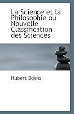 La Science Et La Philosophie Ou Nouvelle Classification Des Sciences