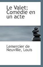 Le Valet; Com Die En Un Acte af Louis Lemercier De Neuville