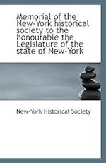 Memorial of the New-York Historical Society to the Honourable the Legislature of the State of New-Yo
