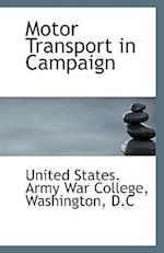 Motor Transport in Campaign af United States Army War College