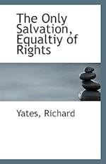 The Only Salvation, Equaltiy of Rights af Yates Richard