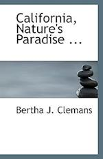 California, Nature's Paradise ... af Bertha J. Clemans