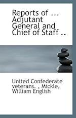 Reports of ... Adjutant General and Chief of Staff .. af United Confederate Veterans