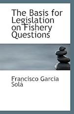 The Basis for Legislation on Fishery Questions