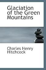Glaciation of the Green Mountains af Charles Henry Hitchcock