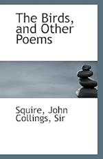 The Birds, and Other Poems af John Collings Squire