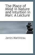 The Place of Mind in Nature and Intuition in Man