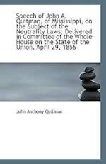 Speech of John A. Quitman, of Mississippi, on the Subject of the Neutrality Laws af John Anthony Quitman