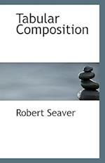 Tabular Composition af Robert Seaver