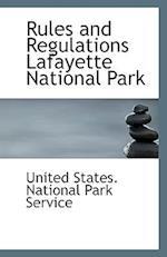 Rules and Regulations Lafayette National Park af United States National Park Service