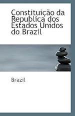 Constituicao Da Republica DOS Estados Unidos Do Brazil